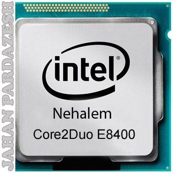 پردازنده اینتل سری Nehalem مدل Core I2 E8400