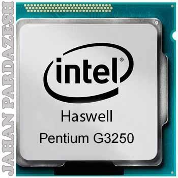 پردازنده اینتل سری Haswell  مدل Core   G3250