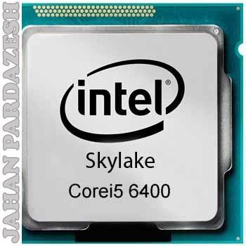 پردازنده اینتل سری Skylake مدل Core I5  6400